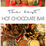 The Best Hot Chocolate Bard and Hot Chocolate Recipe you will ever try! Including adult drink options to add to the menu! Love all of these holiday ideas - perfect for a Christmas party! #Christmas #party #hotchocolatebar
