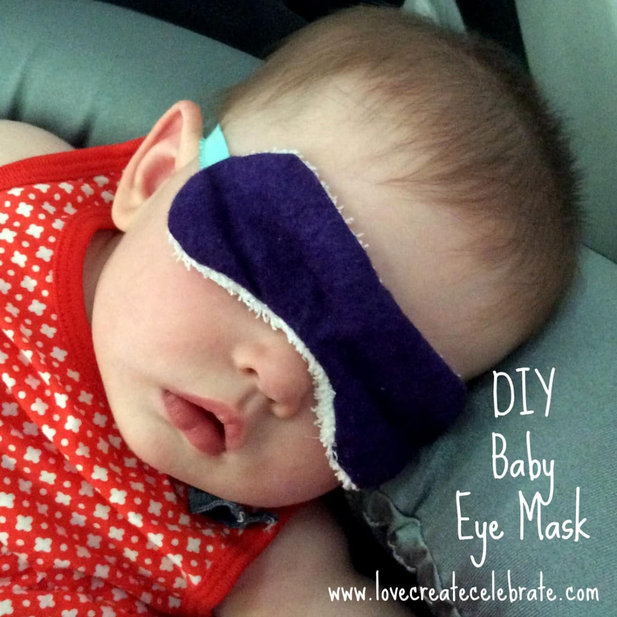 Diy Sleep Mask For Your Baby Love Create Celebrate