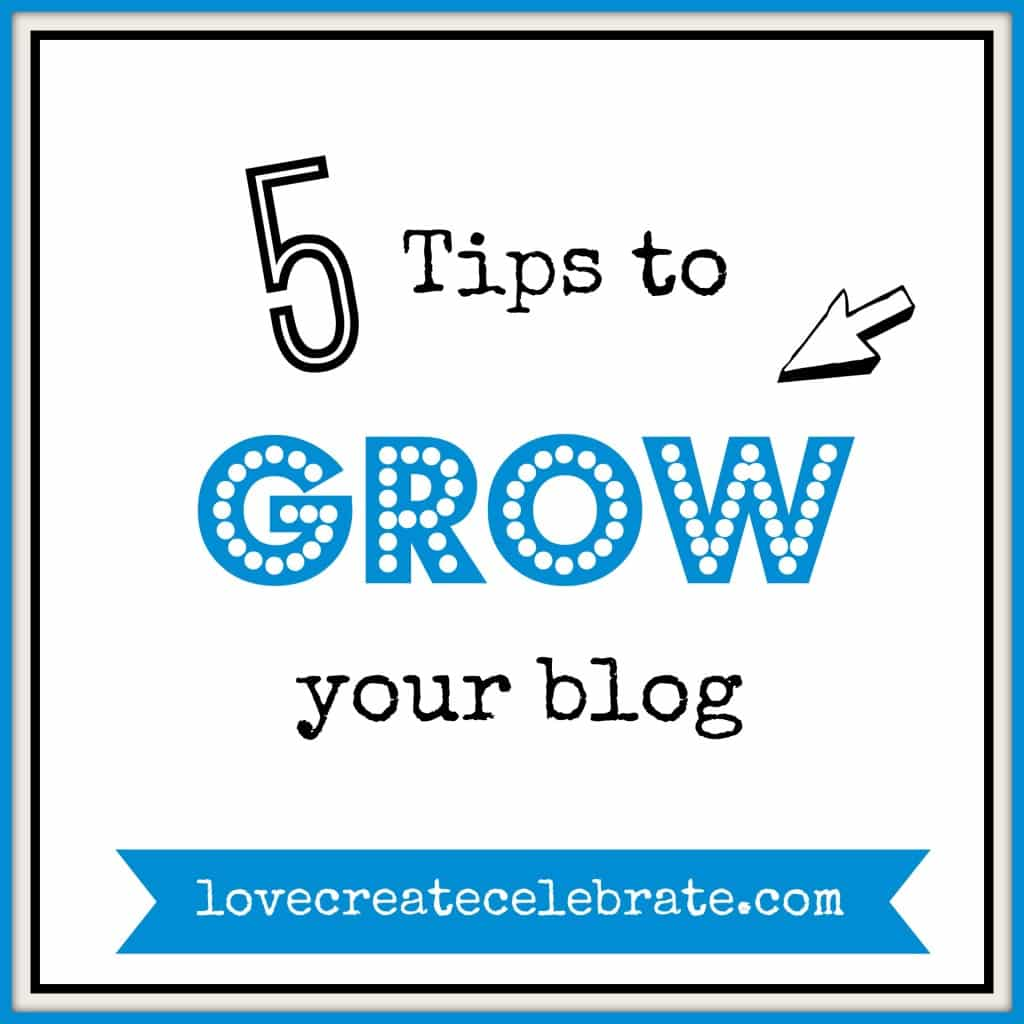 5 Tips to Grow Your Blog