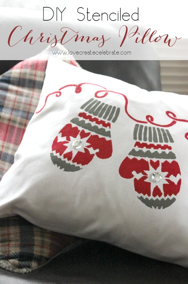 Christmas Throw Pillows Diy : Stenciled Christmas Pillow - Love Create Celebrate