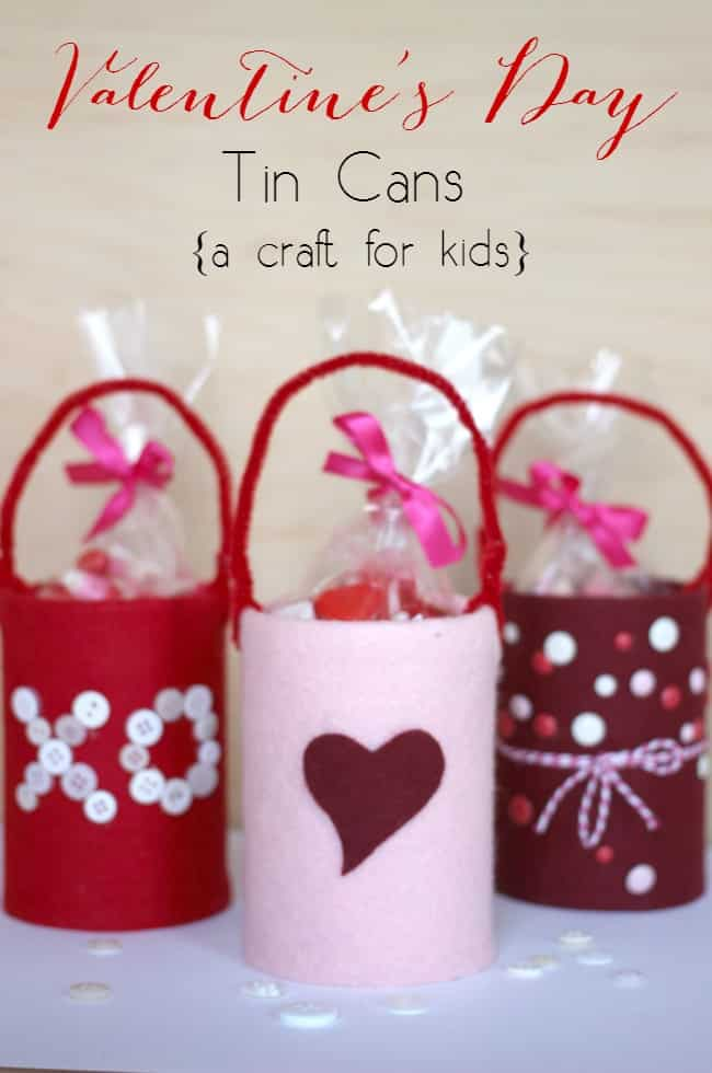 Valentine's Day Tin Cans are a perfect craft for kids on Valentines day