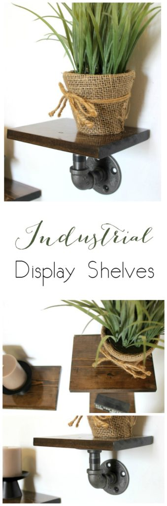 Simple tutorial to make this Industrial Display Shelves for any space in your home!