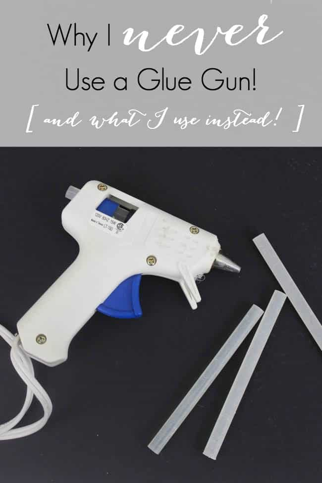"Picture of a hot glue gun with text reading ""Why I never use a hot glue gun"""