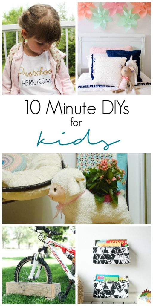 5 types of 10 Minute DIYs for Kids