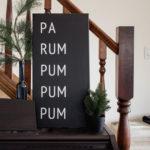 DIY Modern Christmas Sign {Pa Rum Pum Pum Pum}