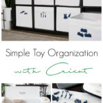 "Easy toy bin storage photos with text overlay saying ""Simple Toy Organization with Cricut"""