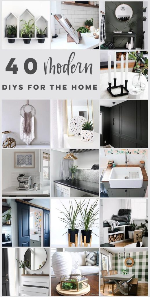 "Beautiful photos of modern DIY projects with text overlay reading ""40 Modern DIYs for the Home"""