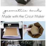 """collage of images used to cut a 3D geometric bowl on the Cricut with text overlay reading """"Geometric Bowls Made with the Cricut Maker"""""""