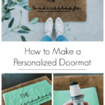 """collage of personalized doormats with text overlay reading, """"how to make a personalized doormat"""""""
