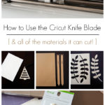 """Cricut knife blade and materials it can cut with text overlay reading """"how to use the cricut knife blade [& all of the materials it can cut]"""