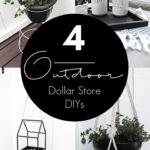 "collage of modern Dollar Store DIY projects with text overlay reading ""4 outdoor dollar store DIYs"""