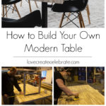 "collage of table images with text overlay reading ""How to Build Your own Modern Table"""