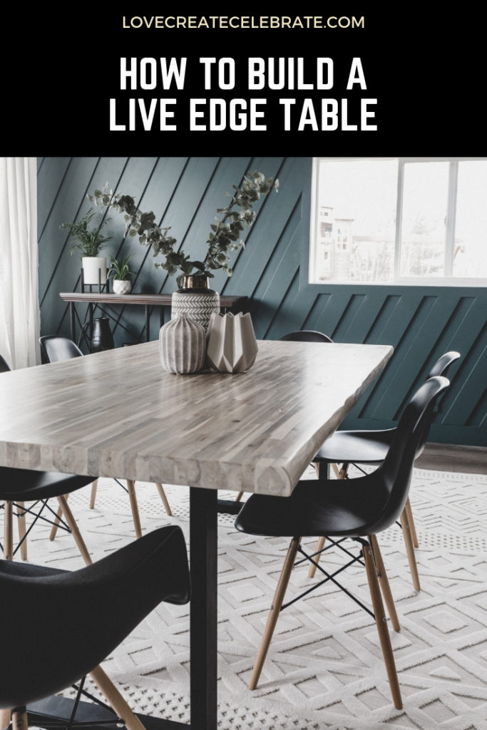 "A modern live edge dining table with text overlay reading ""how to build a live edge table"""