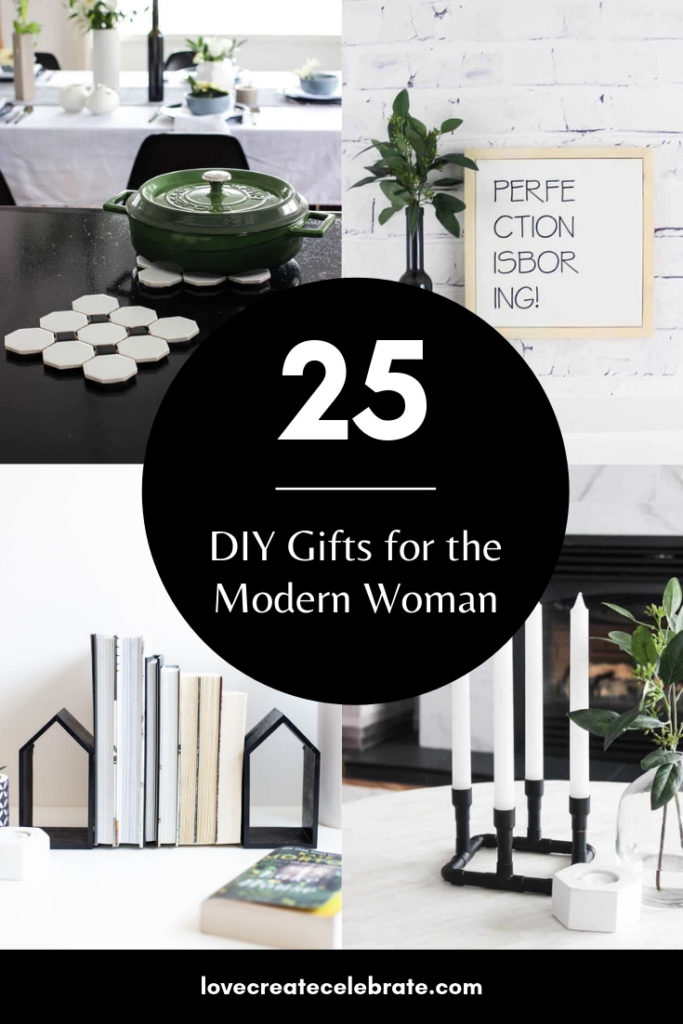 "Collage of DIY Gifts for Women with text overlay reading ""25 DIY Gifts for the Modern Women"""