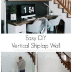 "collage of shiplap photos with text overlay reading ""Easy DIY Vertical Shiplap Wall"""