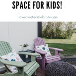 "Kids chairs on the deck with text overlay reading ""a beautiful outdoor space for kids"""