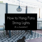 How to Hang String Lights and a Chandelier