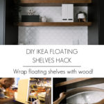 """Collage of creating the DIY floating shelves with text overlay reading """"DIY IKEA floating shelves hack"""""""