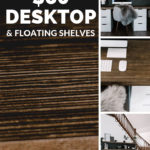 "Collage of modern desk pictures with text overlay reading ""$80 Desktop & Floating Shelves"""