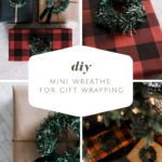 "Mini wreaths in gift wrap collage with text overlay reading ""DIY mini wreaths for gift wrapping"""