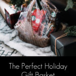 "Holiday gift basket with text overlay reading ""The perfect holiday gift basket"""
