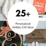 "Collage of DIY personalized gifts with text overlay reading ""25+ Personalized Holiday Gift Ideas"""