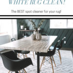 "dining room with white rug and text overlay reading ""how to keep your white rug clean"""