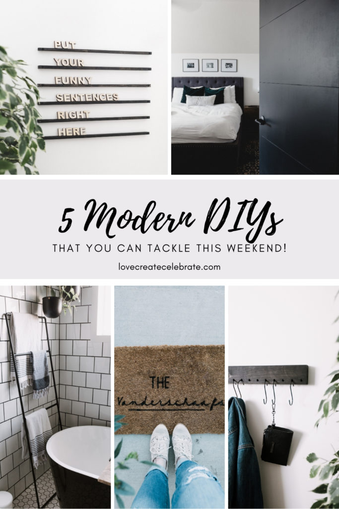 Modern Home Decor collage with text reading, 5 Modern DIYs Projects that you can tackle this weekend