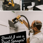 collage of paint sprayer photos with text reading, should I use a paint sprayer