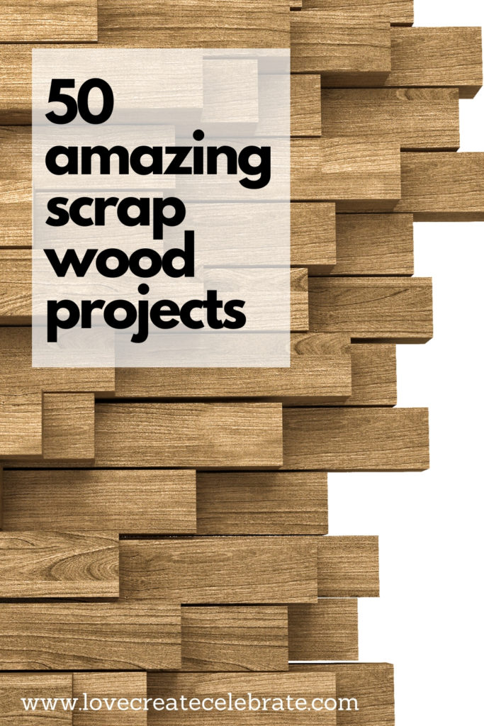 Scrap wood image with text overlay reading 50 amazing scrap wood projects