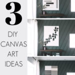 "3 canvas art paintings with text reading ""3 DIY canvas art ideas"""