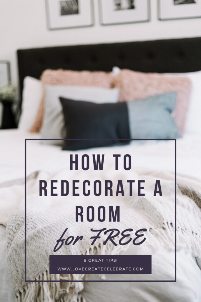 "photo of bedroom with text overlay reading ""how to redecorate a room for free"""