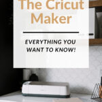 photo of the Cricut Maker with text reading the cricut maker: everything you need to know