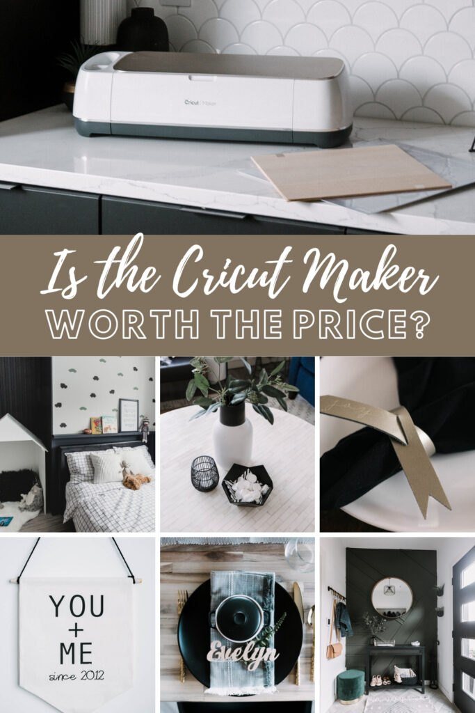 Collage of cricut projects with text reading is the cricut maker worth the price?