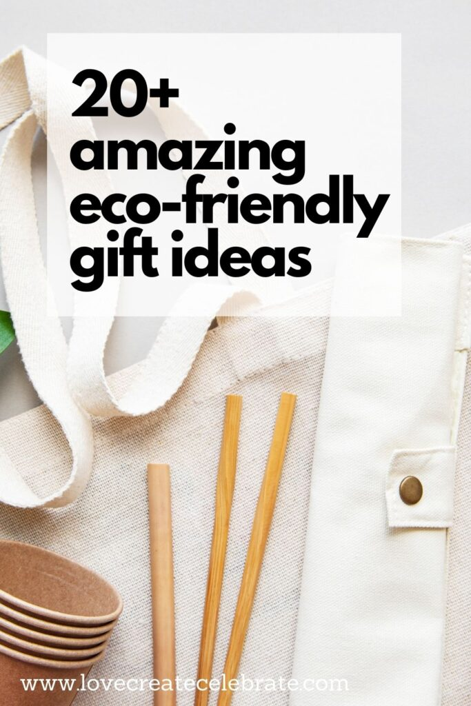photo of sustainable products with text reading 20+ amazing eco-friendly gift ideas