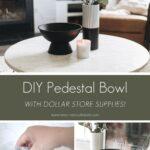"collage of Pedestal DIY images with text reading ""DIY Pedestal Bowl"""