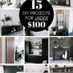 Collage of DIY projects for the home with text reading 15 DIY projects for under $100